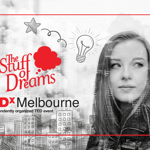 On The List BLOG TEDxMelbourne The Stuff of Dreams